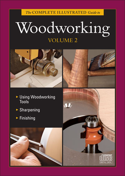 The Complete Illustrated Guide to Woodworking, Vol. 2