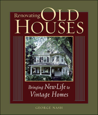 Renovating Old Houses (Revised and Updated)
