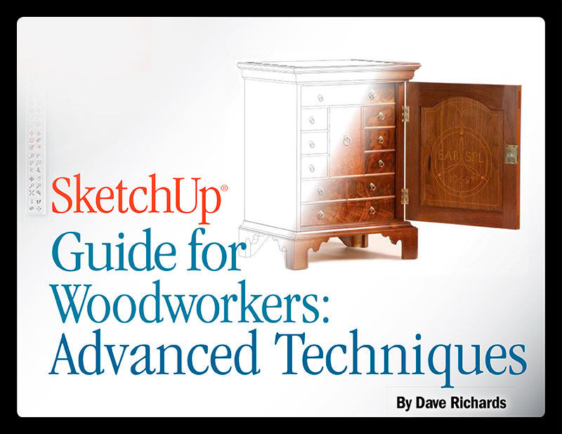 SketchUp Guide for Woodworkers: Advanced Techniques (eBook)