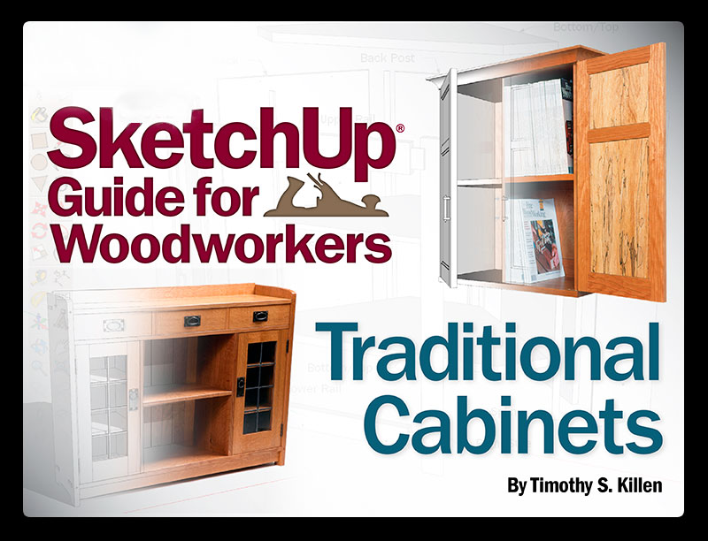 SketchUp Guide for Woodworkers: Traditional Cabinets(eBook)