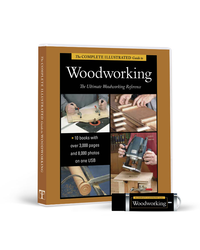 The Complete Illustrated Guide to Woodworking Collection