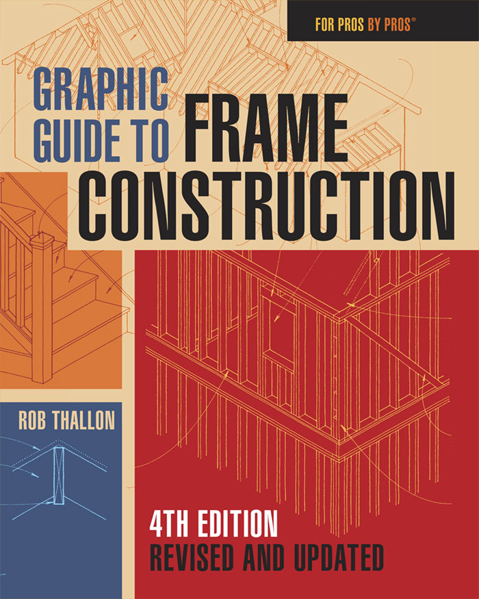 For Pros by Pros: Graphic Guide to Frame Construction (Paperback)